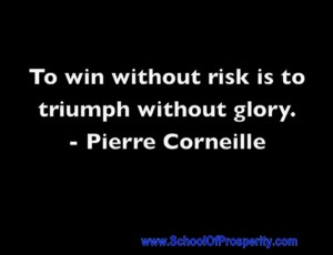 To-win-without-risk-is-to-triumph-without-glory-Corneille